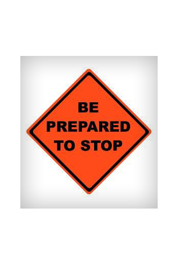 Be Prepared to Stop Mesh Sign (48 X 48)